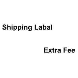 For Customer Special Requirement Shipping Label Extra Fee