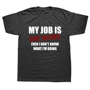 Моя работа заключается в Top Secret Stupid Шутки подарки футболка Смешного Юмор хлопок с коротким рукавом футболка 3D