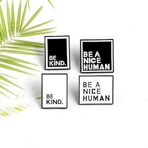 Be a Nice Human Quote Enamel Pins Black White Label Brooches Backpack Clothes Lapel Pin Button Custom Badge Jewelry For Friends