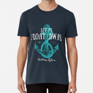 Dejar que flote lejos camiseta Vela Viajes Navegación Zatara Velero Aventura Viaje de vela Zatara Mundial del Océano Viajes