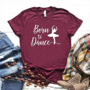 Born To Dance Women Tshirt Cotton Casual Funny T Shirt Gift For Lady Yong Girl Top Tee 6 Color Street Drop S