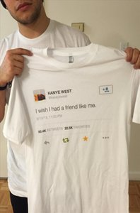 hahayule Kanye West Of I Wish I Had A Friend Like Me Tweet Unisex Tumblr Fashion Printed Tee Casual Loose White Shirt