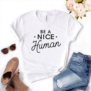 Be A Nice Human Print Women Tshirt Cotton Funny T Shirt Gift For Lady Yong Girl Street Top Tee 6 Colors 16