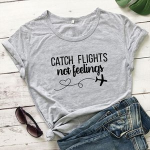 Women Men Catch Flights Not Feelings T Shirt Tops High Quality Cotton Ladies Gift Tops Pink Casual Slogan Trendy Outfits tshirts