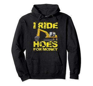 I Ride Hoes For Money Heavy Construction Equipment Operator Pullover Hoodie Unisex Size S-5XL with Color Black Grey Navy Royal Blue Dark Hea