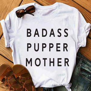 Badass Pupper Mother Letter Print T Shirt Women Clothes 2021 Vogue Tshirt Female Summer Tops Tee Shirt Femme Korean Style