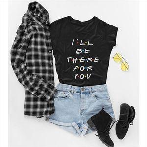 Pudo XSXFriends Tv Show maglietta Ill essere lì per te di stampa della lettera Lunoakvo shirt Amici maglietta a maniche corte Womens Top