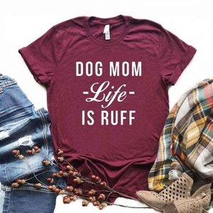 Cão mãe vida é ruff impressão mulheres tshirt algodão engraçado camiseta t presente para senhora yong menina rua toe 6 cores mf-22