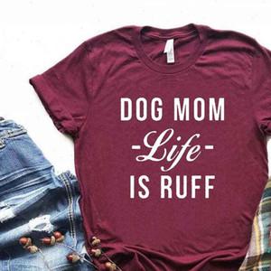 Cão Mamãe Vida é Ruff Impressão Mulheres Camisetas De Algodão Engraçado Camiseta Presente Para Lady Yong Girl Street Top Tee 6 Cores