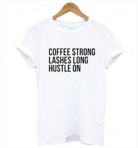 Coffee Strong Lashes Long Hustle On Print Women Tshirt Cotton Casual Funny T Shirt For Lady Top Tee Hipster Drop Ship Z