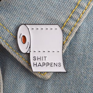New Shit Happens Roll Paper Brooches Friend Dark Icon Badge Button Lapel Clothes Cap Bag