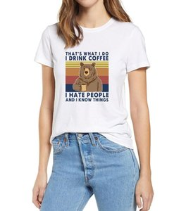 2020 fashion summer Bear That's What I Do Drink Coffee Hate People Know Things Vintage women's 100% cotton T Shirt Humor Gift