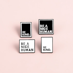 Be A Nice Human Brooch Be Kind Black White Drop Alloy Enamel Collar Pin Square Ornaments Fashion Womens Mens 1 7zb M2
