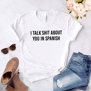 I Talk Shit About You In Spanish Latina Women Tshirt Cotton Hipster Funny T Shirt Gift Lady Yong Girl Top Tee Ship