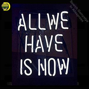 Neon Sign For All We Have is Now Appropriate for Gifts Bar Signs with High Fine Process for Bar Pub Hotel Wedding Party and Home