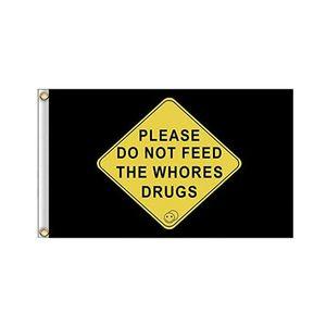 Bitte füttern Sie nicht die Huren Drogen Flagge Banner 3x5 Meter College Dorm Room Man Cave Frat Wand Outdoor Flagge