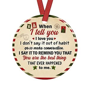 Valentines Day Christmas Ornament- When I Tell You I Love You I Don't Say It Out of Habit- Wedding Decoration Ornaments GWE4291