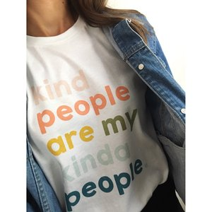 Kind People Are My Kinda People T-Shirt Young Ladies Women Fashion 90s Girl Gift Slogan Feministe Grunge Tumblr Tees Quote Tops