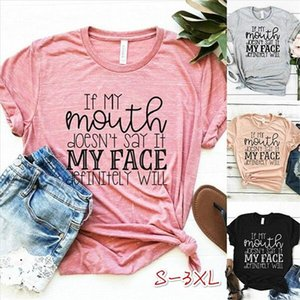 If My Mouth Doesnt Say It My Face Will Women Tshirt Cotton Casual Funny T Shirt Lady Yong Girl Top Tee 5