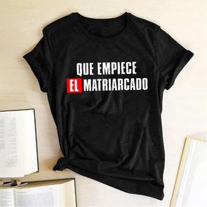 Que Empiece El Matriarcado Letter Print Women T shirt Feminist Feminism Summer T Shirt La Casa De Papel Tops Tee Shirt Femme