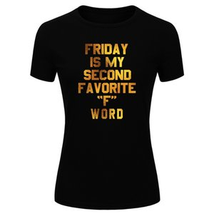 """Women's Fashion Friday Is My Second Favorite """"F"""" Word Gold Glitter Print Short Sleeve Funny T-shirt (Size S-XL)"""