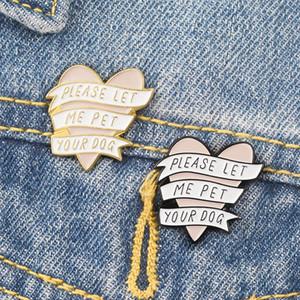 شكل قلب بروش الحب المينا الخبز الطلاء يرجى دعني الحيوانات الأليفة الكلب الخاص بك دبوس المرأة عشاق سبائك الزنك سبيكة مجوهرات شارة 1 8ZB M2