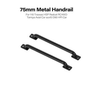2pcs 75mm Car Railing Metal Handrail for 1:10 RC Crawler Pickup Truck Traxxas HSP Redcat RC4WD Tamiya Axial scx10 D90 Car