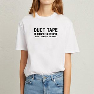 Duct Tape It Cant Fix Stupid Funny T Shirts for Women Top Short Sleeve O neck Cotton Tee Shirt Femme Black White