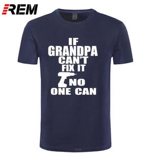 REM Hip Hop-Art-Tops T-Shirt Funny Mens O-Ansatz Kurz-Hülse Wenn Opa Can not It No One Can Vatertags-Geschenk-T-Shirt 1118 Fix