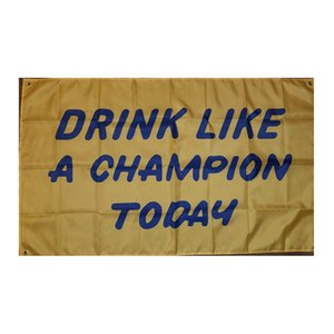 Drink Like A Champion Today 3x5ft Flags 100D Polyester Banners Indoor Outdoor Vivid Color High Quality With Two Brass Grommets GWD10511