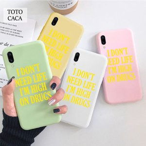 I Dont Need Life Im High On Drugs Soft phone case for iphone 11 Pro Max X XS XR 6S 7 8 plus Cute cover fpr iphone SE 2020