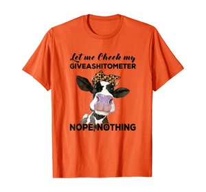 Cow let me check my giveashitometer nope nothing Funny Shirt