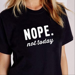 Femmes T-shirt NOPE NON AUJOURD'HUI IMPRESSION D'ÉTÉ ÉTÉ SUMENT MANCHE FEMME TOPS TEE CASSING FEMLAE O COU CR VÊTEMENT