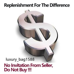replenishment for the difference no invitation please do not buy luxurybag1588