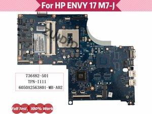 Motherboards 736482-501 736482-001 For ENVY 17-J 17T-J M7-J Laptop Motherboard 736482-601 TPN-I111 6050A2563801-MB-A02 DDR3 100% Tested O