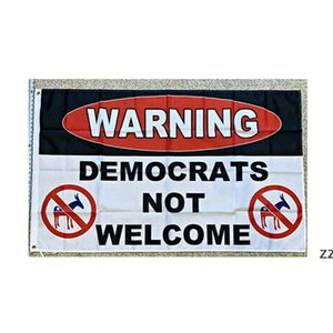 Warning Democrats Not Welcome Flags 3' x 5'ft Festival Banners 100D Polyester Outdoor High Quality Vivid Color With Two Brass HWD1
