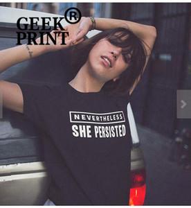 T das mulheres Não obstante Ela Persistiu Logotipo Camiseta Slogan Manga Curta O Pescoço Camisa Feminista Hipster Tees Dropshipping S-3xl