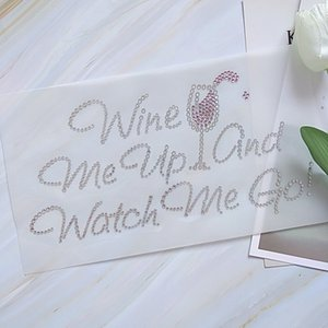 Hot Sell Wine Me Up And Watch Me Go Rhinestone Transfer Iron On Hotfix Motif