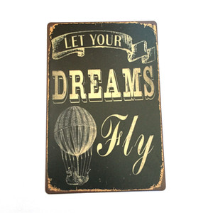 Targa in metallo vintage retro in metallo targa 20cm * 30cm Poster d'arte classica Lascia il tuo sogno Fly wall stickers home cafe decor