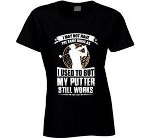 T das mulheres meu putter ainda trabalhando engraçado das mulheres golfista t-shirt de boa qualidade marca t shirt mulheres top de algodão fotos interessantes