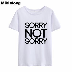 Camiseta de mujer Oln Sorry Not Sorry Funny Tshirts Mujer camiseta de algodón 2018 Nuevo Verano Negro Blanco Harajuku Camiseta para mujer Blusas femeninas