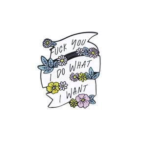 Broche de fita de flor eu faço o que eu quero flor colorida bandeira esmalte Pin chapéu camisa botão crachá feminino amigo feminista presente