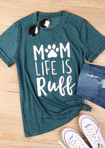 Mulheres verão camiseta Mãe Life Is Ruff shirt Moda Feminina Casual O pescoço Tops da luva curta camisetas Maternidade Top