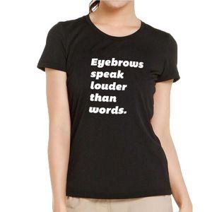 T-shirt donna Sopracciglia parlare più delle parole T Shirt Donna Estate Streetwear Moda Lettera T Shirt Sassy Nero Tee Shirt cotone bianco Femme