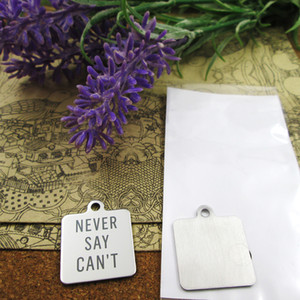 "40pcs--""never say can't""stainless steel charms more style for choosing DIY Charms pendants for necklace"