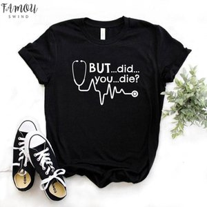 But Did You Die Nurse Print Women Tshirt Flutter Sleeve Cotton Hipster Funny T Shirt Gift Lady Yong Girl Top Tee 6