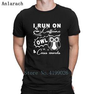 I Run On Caffeine Owl Cuss Words Tshirt High Quality Sunlight Family Costume Tshirt For Men O-Neck Better Top Quality Creative