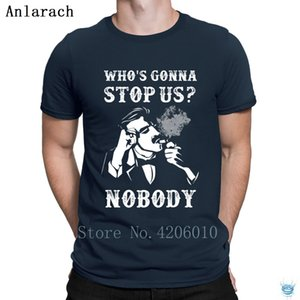 Peaky Blinders Quotes Who's Gonna Stop Us T-Shirt Letter Size S-3xl Men's Tshirt Spring Autumn Customized Anlarach Famous