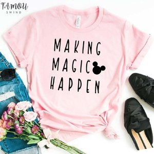 Making Magic Happen Print Women Tshirt Cotton Casual Funny T Shirt For Lady Girl Top Hipster Drop Ship Na 282