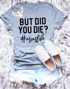 Mas você morrem Camiseta T Shirt Funny Love Jesus T shirt Presente para a mamã Bad Words Tee mulheres engraçadas